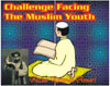 Challenge Facing the Muslim Youth