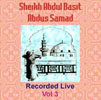 Sheikh Abdul Basit Recorded Live Vol 3