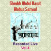 Sheikh Abdul Basit Recorded Live Vol 4