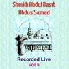 Sheikh Abdul Basit Recorded Live Vol 5