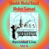 Sheikh Abdul Basit Recorded Live Vol 6