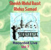 Sheikh Abdul Basit Recorded Live Vol 7