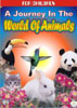 A Journey In The World Of Animals: For Children